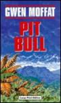 Pit Bull - Gwen Moffat