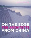On the Edge Ten Architects from China - Ian Luna