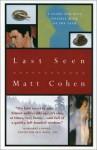 Last Seen - Matt Cohen