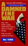 A Damned Fine War - Bill Yenne