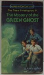 Alfred Hitchcock and The Three Investigators in: The Mystery of the Green Ghost - Robert Arthur