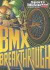BMX Breakthrough (Sports Illustrated Kids Graphic Novels) - Carl Bowen, Gerardo Sandoval