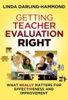 Getting Teacher Evaluation Right: What Really Matters for Effectiveness and Improvement - Linda Darling-Hammond