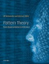 Pattern Theory: From Representation to Inference - Ulf Grenander, Michael Miller