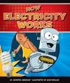 How Electricity Works - Jennifer Swanson, Glen Mullaly