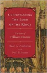 Understanding The Lord of the Rings: The Best of Tolkien Criticism - Neil D. Isaacs, Rose A. Zimbardo