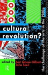 Cultural Revolution?: The Challenge of Arts in the 1960s - Bart Moore-Gilbert, John Seed