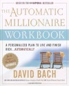 The Automatic Millionaire Workbook: A Personalized Plan to Live and Finish Rich. . . Automatically - David Bach