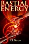 Bastial Energy (The Rhythm of Rivalry: Book 1) - B.T. Narro