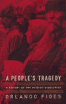 A People's Tragedy: A History of the Russian Revolution - Orlando Figes