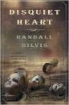 Disquiet Heart: A Thriller - Randall Silvis