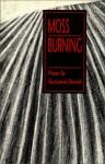 Moss Burning - Marianne Boruch