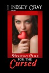 Holiday Cure for the Cursed - Lindsey Gray