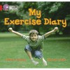 My Exercise Diary: Band 02b/Red B (Collins Big Cat) - Claire Llewellyn, Alison Hawes, Cliff Moon
