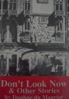 Don't Look Now and Other Stories - Daphne DuMaurier