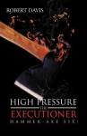 High Pressure the Executioner: Hammer-Axe Six! - Robert Davis