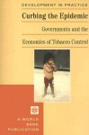 Curbing the Epidemic: Governments and the Economics of Tobacco Control - Prabhat Jha, Frank J. Chaloupka