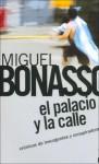 El Palacio y La Calle - Miguel Bonasso