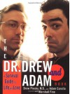 The Dr. Drew and Adam Book: A Survival Guide To Life and Love - Drew Pinsky, Adam Carolla, Marshall Fine
