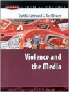Violence And The Media - Cynthia Carter, C. Kay Weaver, Deborah Kay Stevenson
