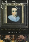 Eden Renewed: The Public and Private Life of John Milton - Peter Levi