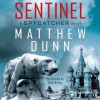 Sentinel: A Spycatcher Novel (Audio) - Matthew Dunn, Rich Orlow