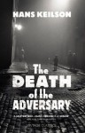 The Death of the Adversary - Hans Keilson