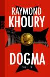 Dogma - Raymond Khoury, Anja Schünemann
