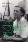 And No Birds Sing: Rhetorical Analyses of Rachel Carson's Silent Spring - Craig Waddell, Linda Lear, Paul Brooks