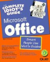 The Complete Idiot's Guide To Microsoft Office (Complete Idiots Guide) - Sherry Willard Kinkoph Gunter
