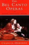 Bel Canto Operas of Rossini, Donizetti, and Bellini - Charles Osborne