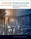 Power Struggles: Scientific Authority and the Creation of Practical Electricity Before Edison - Michael Brian Schiffer