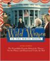 Wild Women in the White House - Autumn Stephens