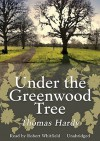 Under The Greenwood Tree - Thomas Hardy, Robert Whitfield