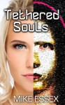 Tethered Souls (Tethered Twins #2) - Mike Essex