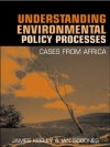 Understanding Environmental Policy Processes: Cases from Africa - James Keeley, Ian Scoones