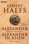 Alexander / Alexander In Asien - Gisbert Haefs