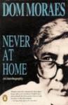 Never at Home - Dom Moraes