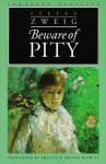 Beware of Pity (European Classics (Evanston, Ill.)) - Stefan Zweig, Phyllis Blewitt, Trevor Blewitt