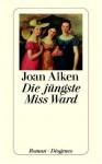 Die jüngste Miss Ward. - Joan Aiken