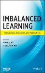 Imbalanced Learning: Foundations, Algorithms, and Applications - Haibo He, Yunqian Ma