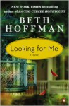 Looking for Me: A Novel - Beth Hoffman