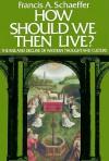How Should We Then Live? - Francis August Schaeffer, Jack Schaffer