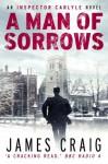 A Man of Sorrows - James Craig