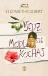 Jedz, módl się, kochaj (Hardback) - Marta Jabłońska-Majchrzak, Elizabeth Gilbert