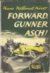 Forward Gunner Asch - Hans Hellmut Kirst, Robert Kee