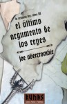 El último argumento de los reyes (La Primera Ley, #3) - Joe Abercrombie, Borja García Bercero