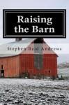 Raising the Barn - Stephen Reid Andrews