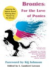 Bronies: For the Love of Ponies - L. Lambert Lawson