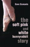 The Soft Pink and White Bunnyrabbit Story - Dave Dumanis
